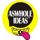 Aswhole Ideas